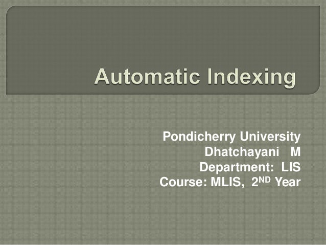 Pondicherry University Dhatchayani M Department: LIS Course: MLIS, 2ND Year