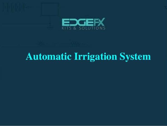 http://www.edgefxkits.com/ Automatic Irrigation System