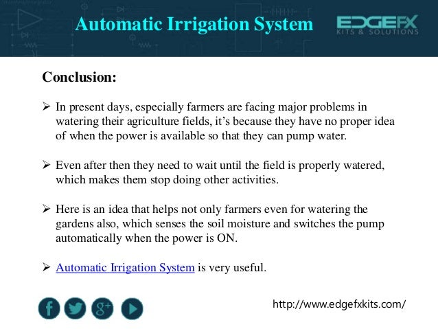 http://www.edgefxkits.com/ Conclusion:  In present days, especially farmers are facing major problems in watering their a...