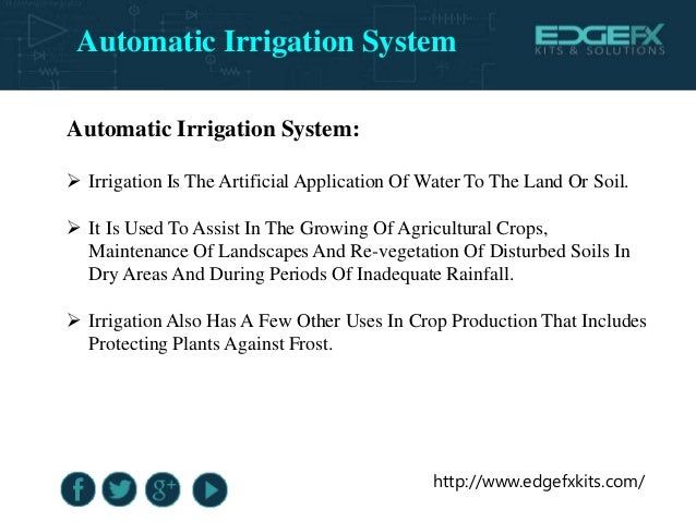 http://www.edgefxkits.com/ Automatic Irrigation System:  Irrigation Is The Artificial Application Of Water To The Land Or...