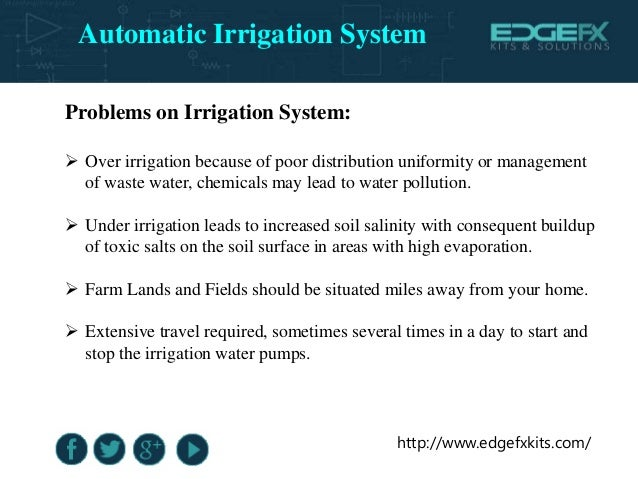http://www.edgefxkits.com/ Problems on Irrigation System:  Over irrigation because of poor distribution uniformity or man...