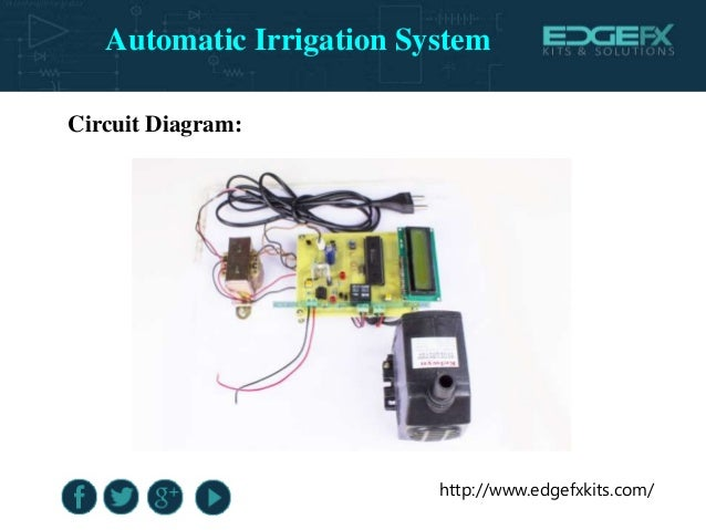 http://www.edgefxkits.com/ Circuit Diagram: Automatic Irrigation System