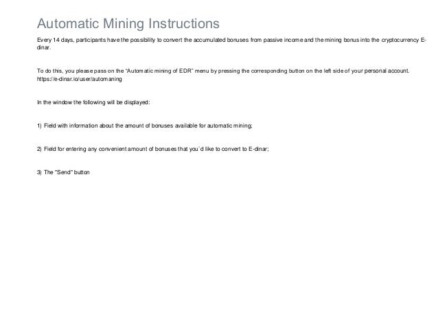Automatic Mining Instructions Every 14 days, participants have the possibility to convert the accumulated bonuses from pas...
