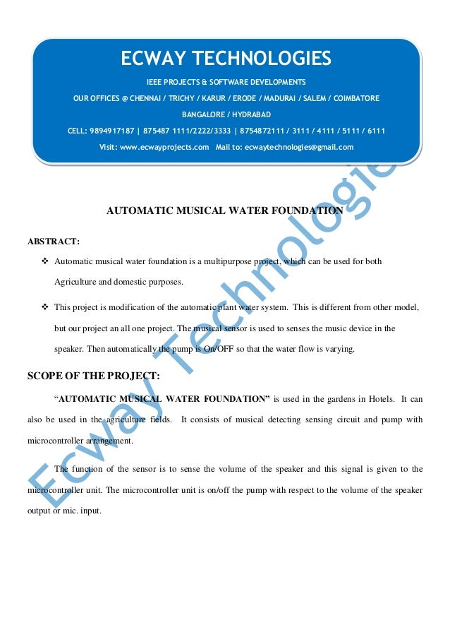 AUTOMATIC MUSICAL WATER FOUNDATION ABSTRACT:  Automatic musical water foundation is a multipurpose project, which can be ...