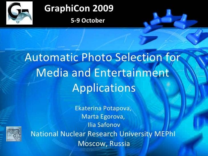Automatic Photo Selection for  Media and Entertainment  Applications Ekaterina Potapova,  Marta Egorova,  Ilia Safonov Nat...