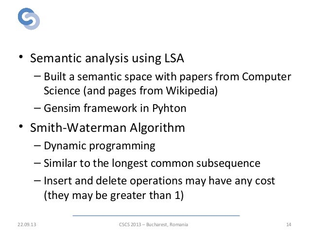 Algorithms for post-processing • Semantic analysis using LSA – Built a semantic space with papers from Computer Science (a...