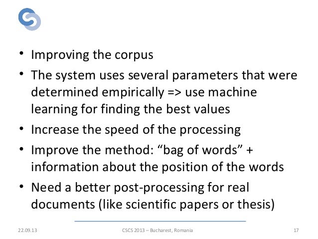 Conclusions • Improving the corpus • The system uses several parameters that were determined empirically => use machine le...