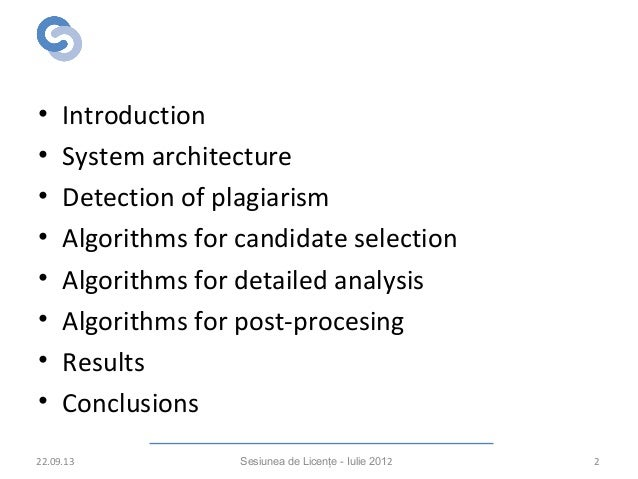 Overview • Introduction • System architecture • Detection of plagiarism • Algorithms for candidate selection • Algorithms ...