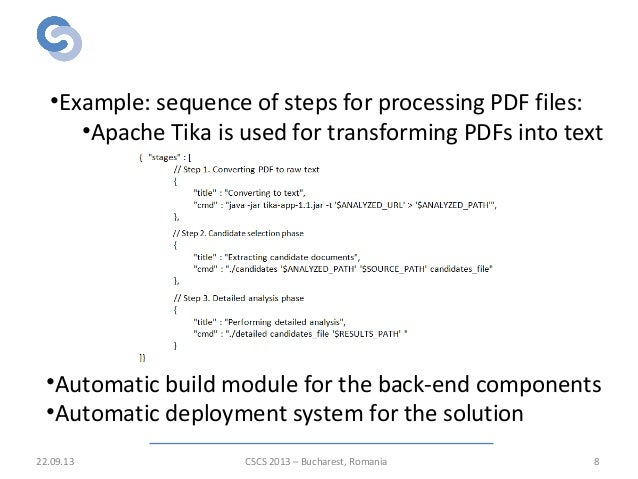 System architecture 22.09.13 8 •Example: sequence of steps for processing PDF files: •Apache Tika is used for transforming...