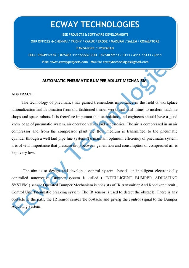 AUTOMATIC PNEUMATIC BUMPER ADJUST MECHANISM ABSTRACT: The technology of pneumatics has gained tremendous importance in the...