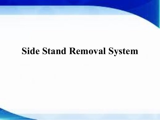 Automatic side stand remover Slide 2