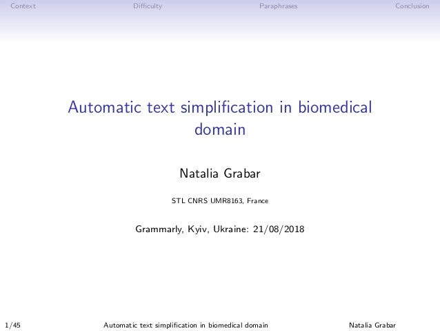 Context Difficulty Paraphrases Conclusion Automatic text simplification in biomedical domain Natalia Grabar STL CNRS UMR8163,...