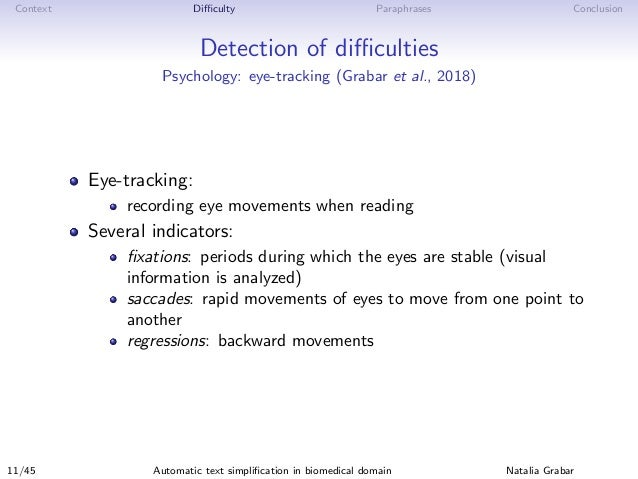 Context Difficulty Paraphrases Conclusion Detection of difficulties Psychology: eye-tracking (Grabar et al., 2018) Eye-trackin...