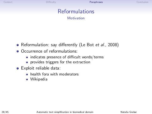 Context Difficulty Paraphrases Conclusion Reformulations Motivation Reformulation: say differently (Le Bot et al., 2008) Occu...