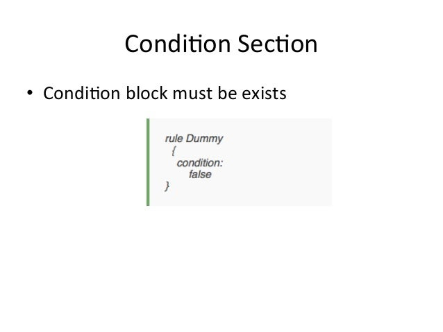 Condi'on  Sec'on  • Condi'on  block  must  be  exists