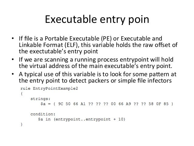 Executable  entry  poin  • If  file  is  a  Portable  Executable  (PE)  or  Executable  and  Linkable  Format  (ELF),  thi...