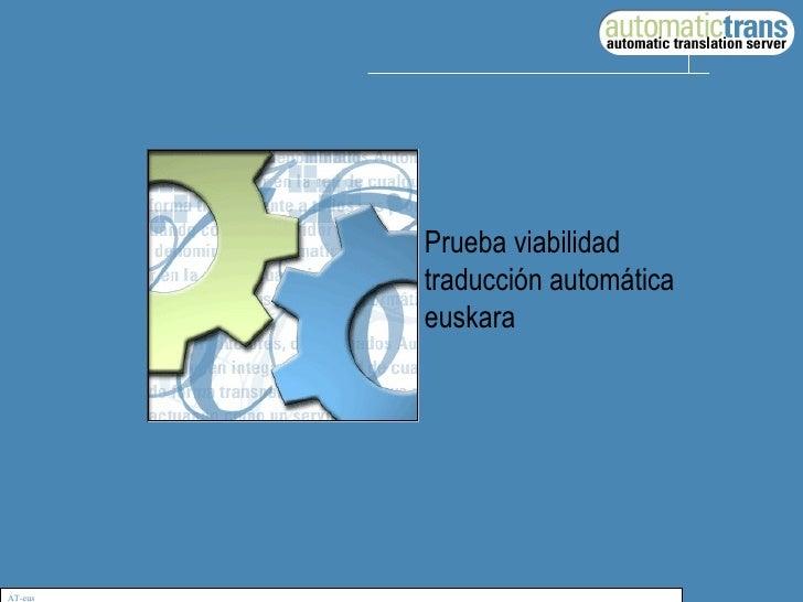 AT-eus Prueba viabilidad  traducción automática euskara