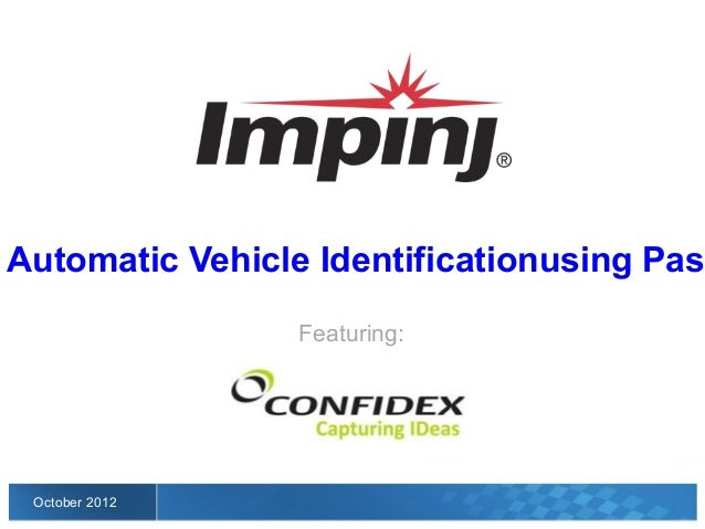 Automatic Vehicle Identification            using Passive RFID                   Featuring:October 2012