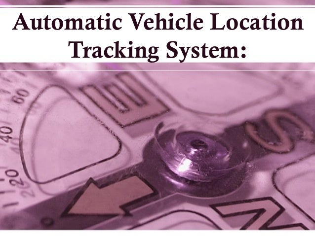 Automatic Vehicle Location Tracking System: