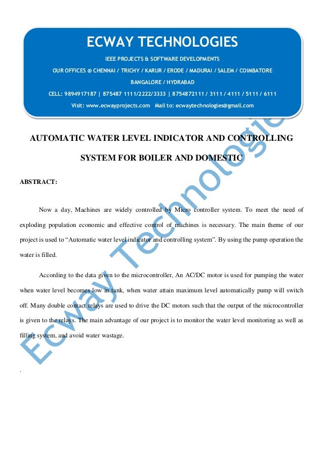 AUTOMATIC WATER LEVEL INDICATOR AND CONTROLLING SYSTEM FOR BOILER AND DOMESTIC ABSTRACT: Now a day, Machines are widely co...