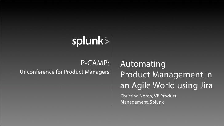 P-CAMP:       Automating Unconference for Product Managers                                     Product Management in      ...