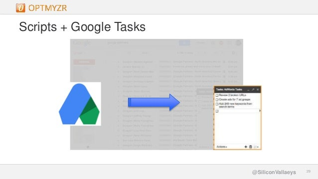 Google Confidential and Proprietary 2929@SiliconVallaeys Scripts + Google Tasks