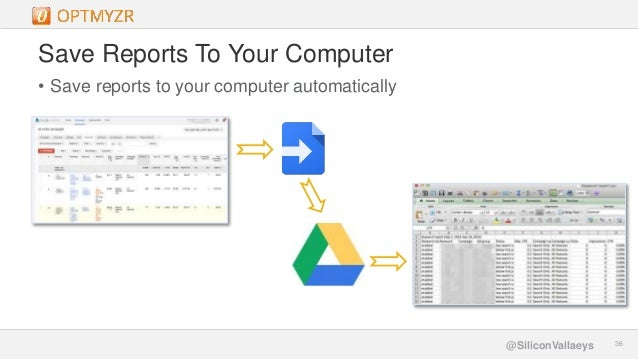 Google Confidential and Proprietary 3636@SiliconVallaeys Save Reports To Your Computer • Save reports to your computer aut...
