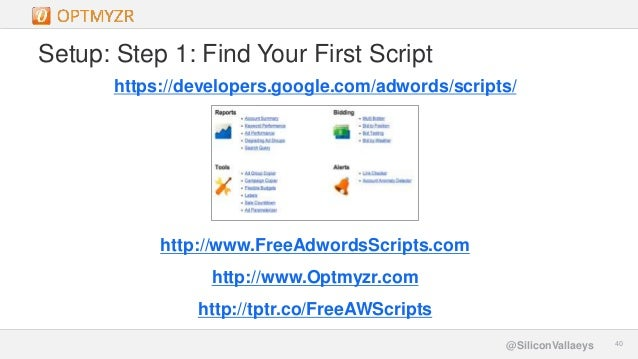 Google Confidential and Proprietary 4040@SiliconVallaeys Setup: Step 1: Find Your First Script https://developers.google.c...
