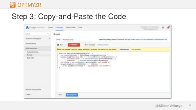 Google Confidential and Proprietary 4242@SiliconVallaeys Step 3: Copy-and-Paste the Code