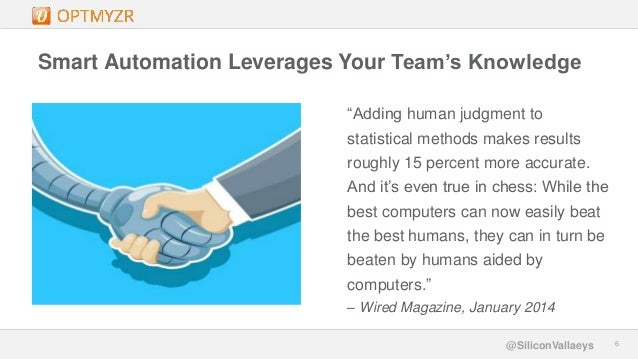 """Google Confidential and Proprietary 66@SiliconVallaeys Smart Automation Leverages Your Team's Knowledge """"Adding human judg..."""
