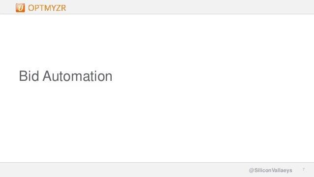 Google Confidential and Proprietary 77@SiliconVallaeys Bid Automation