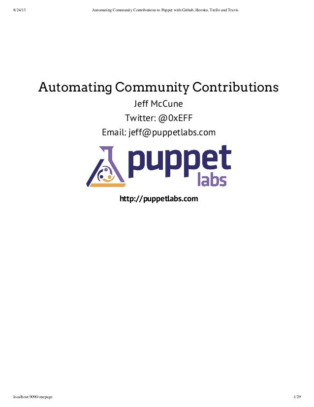 8/24/13 Automating Community Contributions to Puppet with Github, Heroku, Trello and Travis localhost:9090/onepage 1/29 Au...