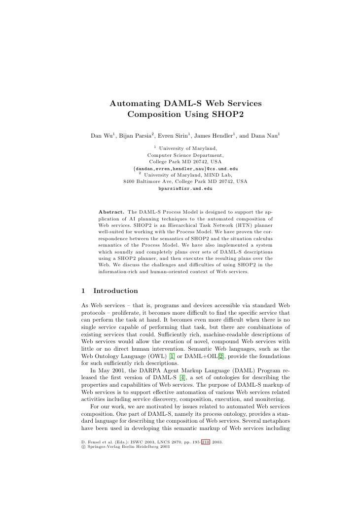 Automating DAML-S Web Services                Composition Using SHOP2      Dan Wu1 , Bijan Parsia2 , Evren Sirin1 , James ...