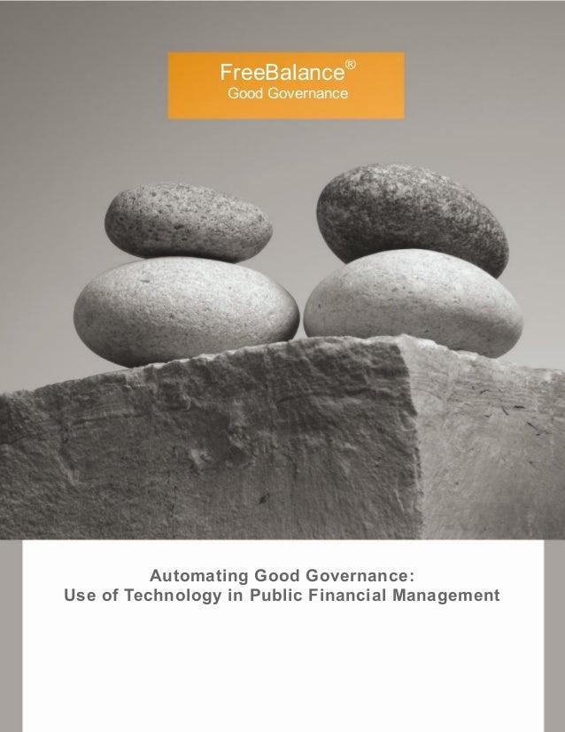 Automating Good Governance:Use of Technology in Public Financial ManagementFreeBalance®Good Governance