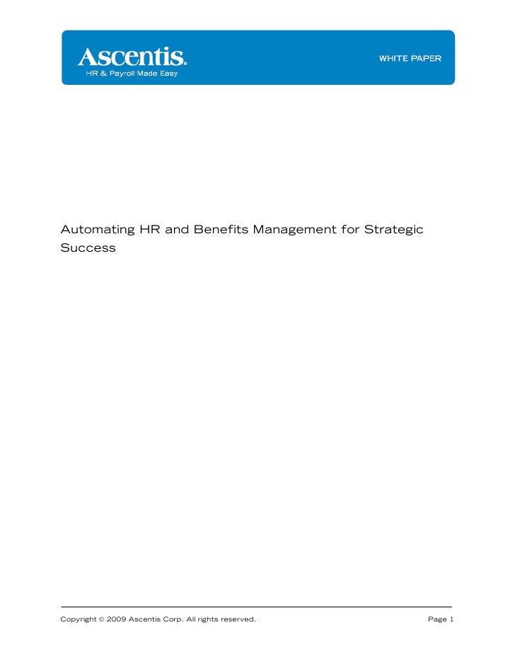 Automating HR and Benefits Management for Strategic Success     Copyright © 2009 Ascentis Corp. All rights reserved.   Pag...