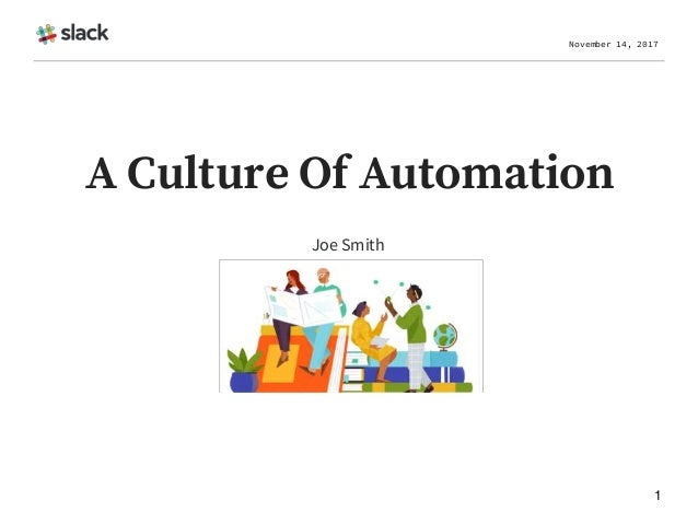 Joe Smith November 14, 2017 1 A Culture Of Automation