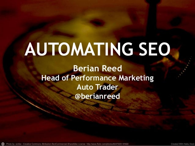 AUTOMATING SEO                                  Berian Reed                    Head of Performance Marketing              ...