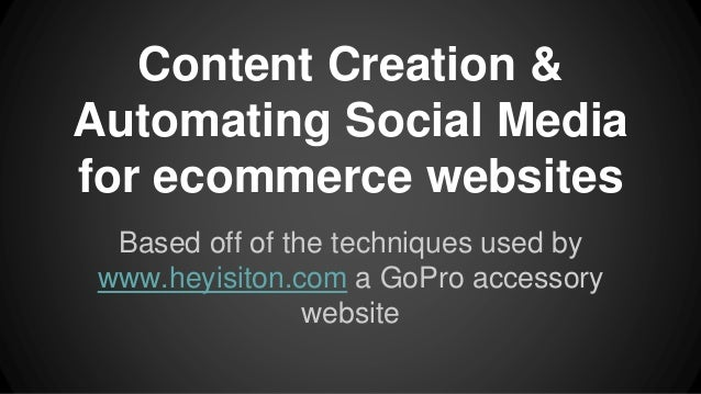 Content Creation & Automating Social Media for ecommerce websites Based off of the techniques used by www.heyisiton.com a ...