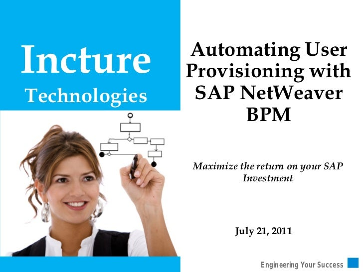 Incture        Automating User               Provisioning withTechnologies    SAP NetWeaver                     BPM       ...