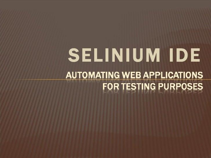 <ul><li>SELINIUM IDE </li></ul>