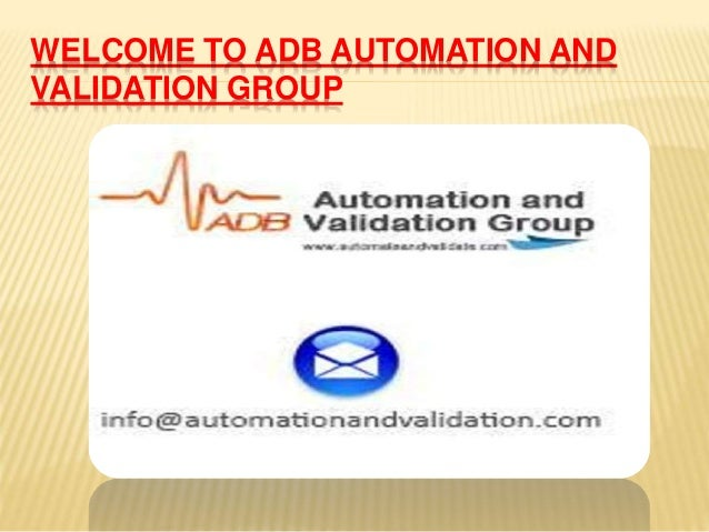 WELCOME TO ADB AUTOMATION AND  VALIDATION GROUP