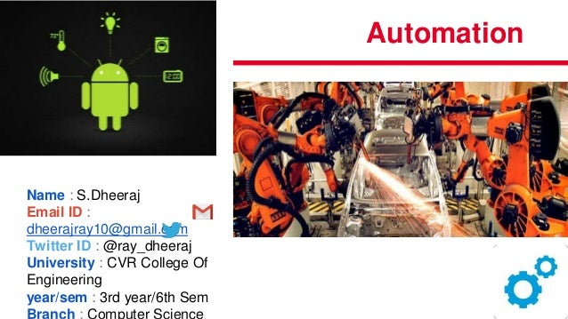 Automation Name : S.Dheeraj Email ID : dheerajray10@gmail.com Twitter ID : @ray_dheeraj University : CVR College Of Engine...