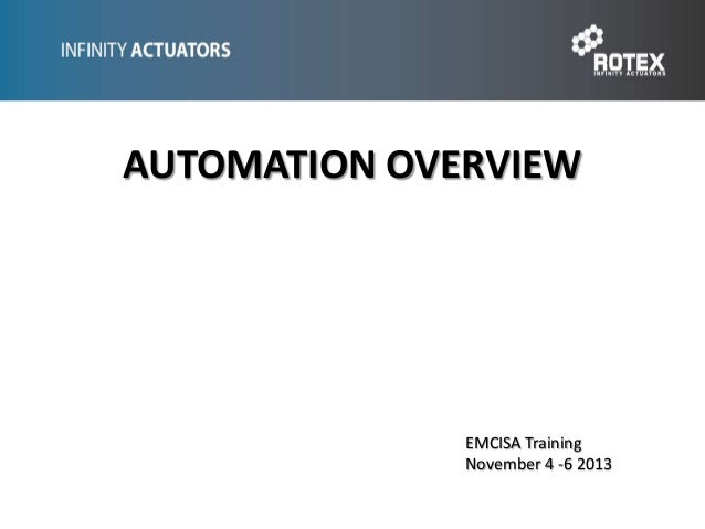 AUTOMATION OVERVIEW  EMCISA Training  November 4 -6 2013