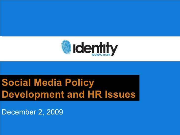 Why should you  care? Social Media Policy Development and HR Issues December 2, 2009