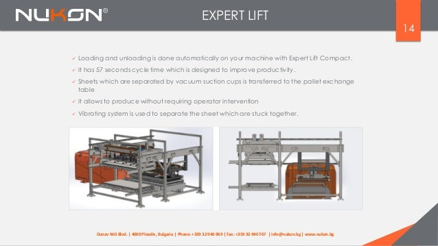EXPERT LIFT 14  Loading and unloading is done automatically on your machine with Expert Lift Compact.  It has 57 seconds...