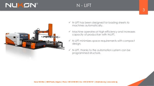 N - LIFT 3  N-LIFT has been designed for loading sheets to machines automatically.  Machine operates at high efficiency ...