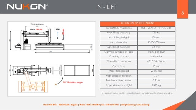 N - LIFT 5  Subject to change. Only specifications in our order confirmation are binding. TECHNICAL SPECIFICATIONS For NU...
