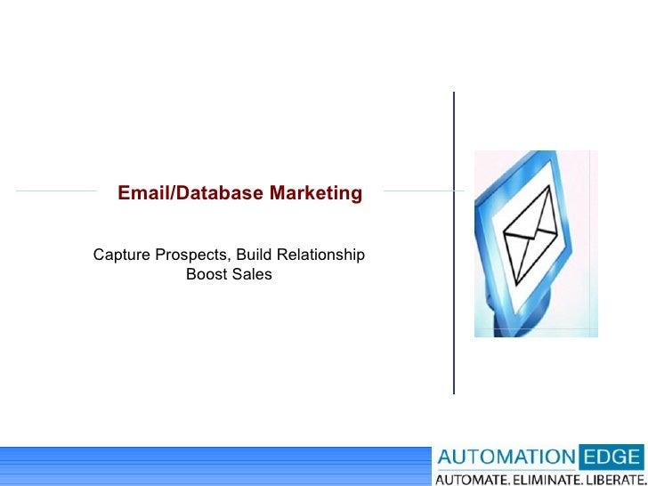 Capture Prospects, Build Relationship Boost Sales Email/Database Marketing