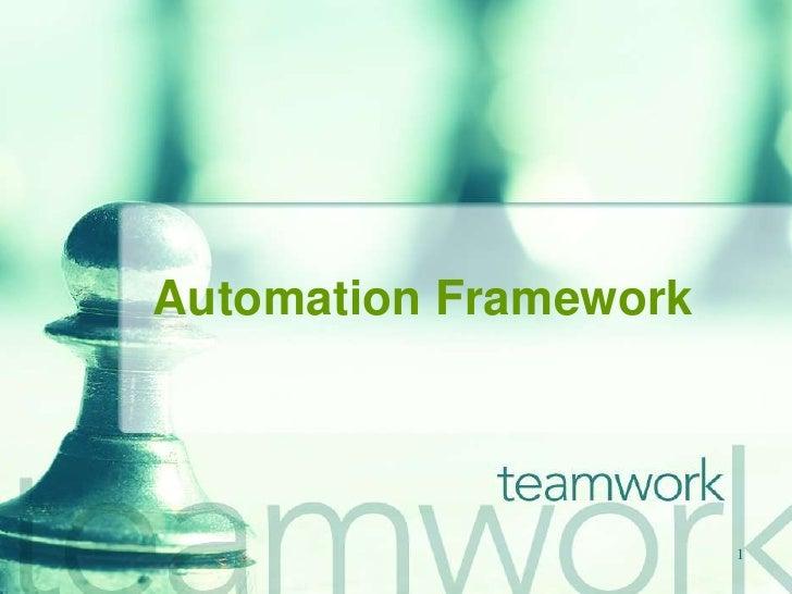 Automation Framework                            1