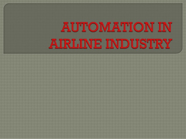  Automation    is the use of control systems and  information technologies reducing the need  for human intervention (Wik...